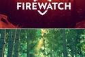 Firewatch: تاريخ الإصدار: 9 فبراير 2016، تعمل على منصات: PC, Mac, Linux, PS4
